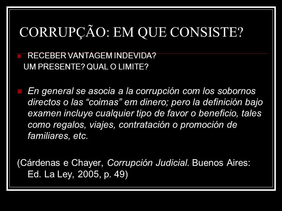 CORRUPÇÃO: EM QUE CONSISTE. RECEBER VANTAGEM INDEVIDA.