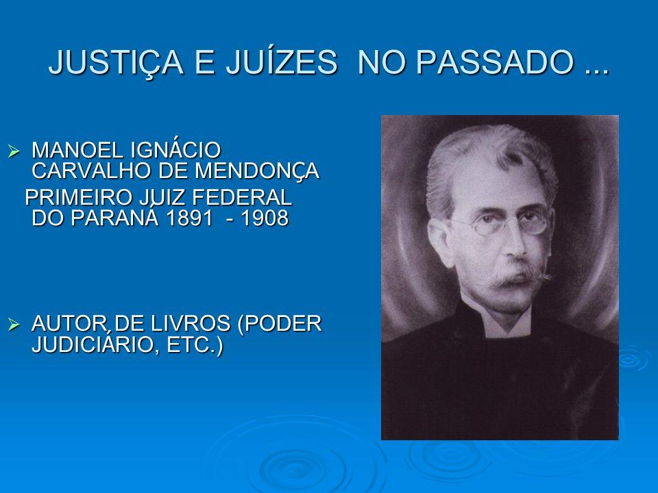 JUSTIÇA E JUÍZES NO PASSADO...