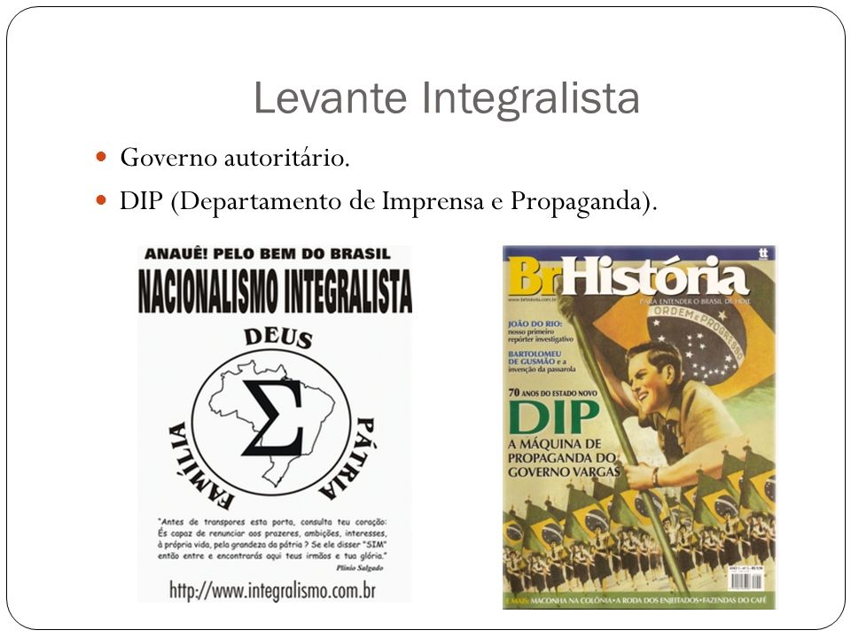 Levante Integralista Governo autoritário. DIP (Departamento de Imprensa e Propaganda).
