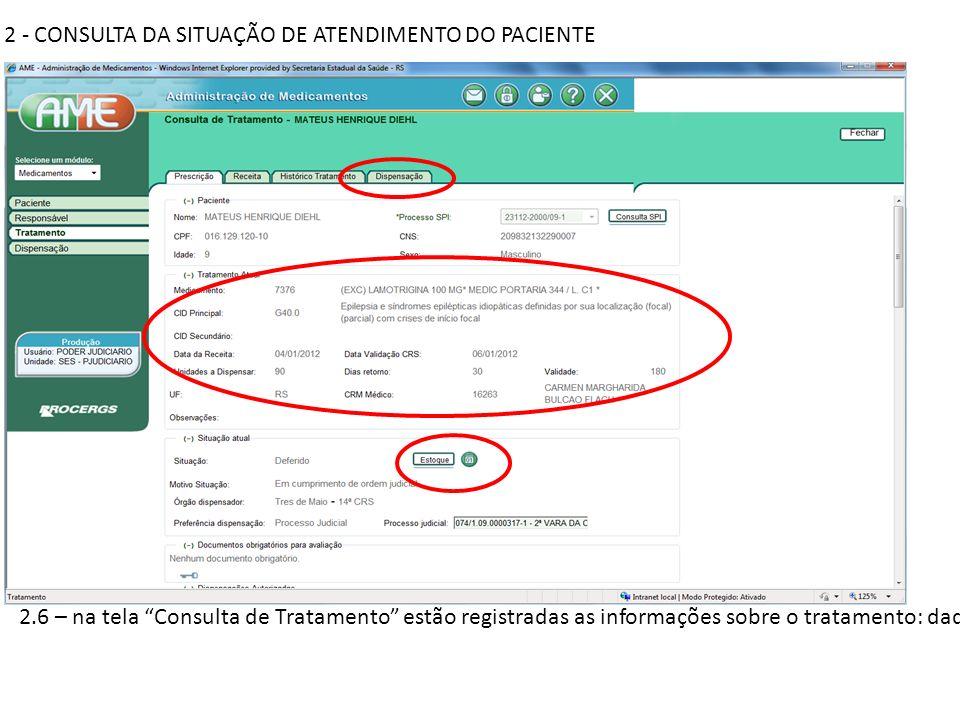 2 - CONSULTA DA SITUAÇÃO DE ATENDIMENTO DO PACIENTE 2.6 – na tela Consulta de Tratamento estão registradas as informações sobre o tratamento: dados ge