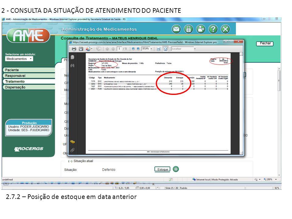 2 - CONSULTA DA SITUAÇÃO DE ATENDIMENTO DO PACIENTE 2.7.2 – Posição de estoque em data anterior