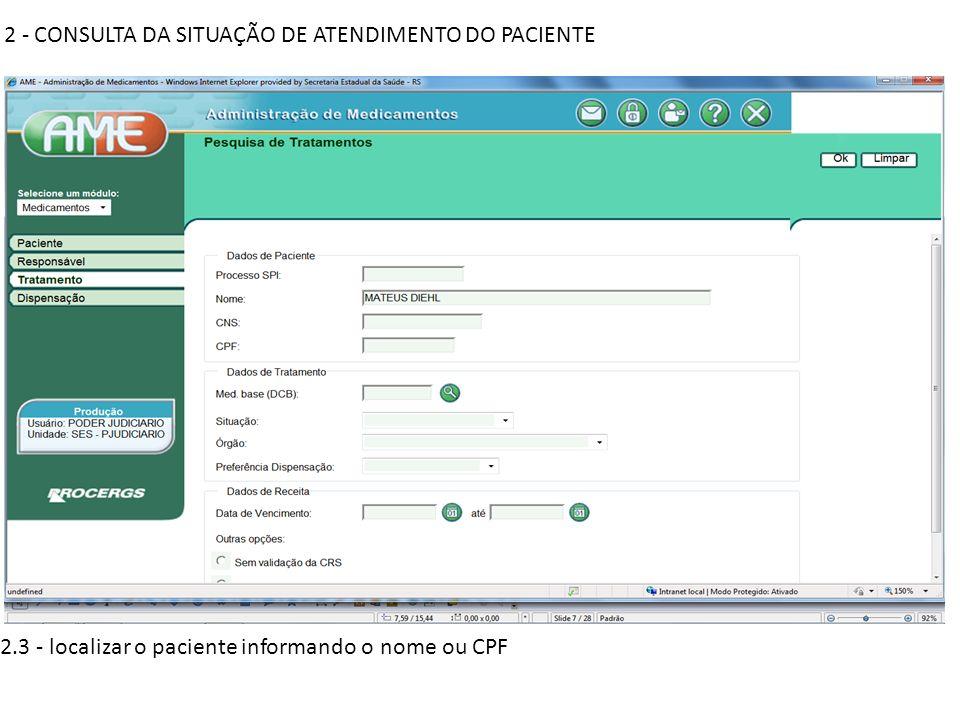2 - CONSULTA DA SITUAÇÃO DE ATENDIMENTO DO PACIENTE 2.4 - serão listados os tratamentos (diferentes medicamentos) cadastrados para o paciente