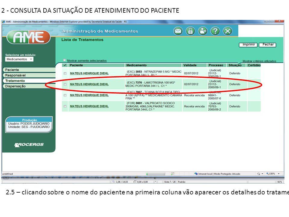 2 - CONSULTA DA SITUAÇÃO DE ATENDIMENTO DO PACIENTE 2.5 – clicando sobre o nome do paciente na primeira coluna vão aparecer os detalhes do tratamento