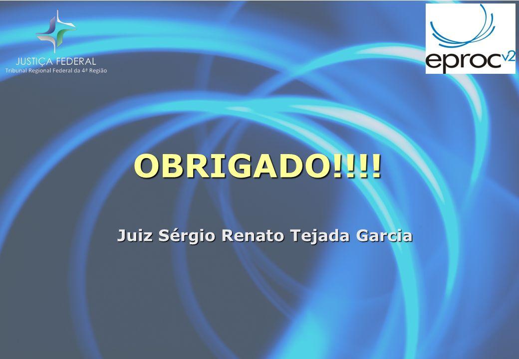 Juiz Sérgio Renato Tejada Garcia OBRIGADO!!!!