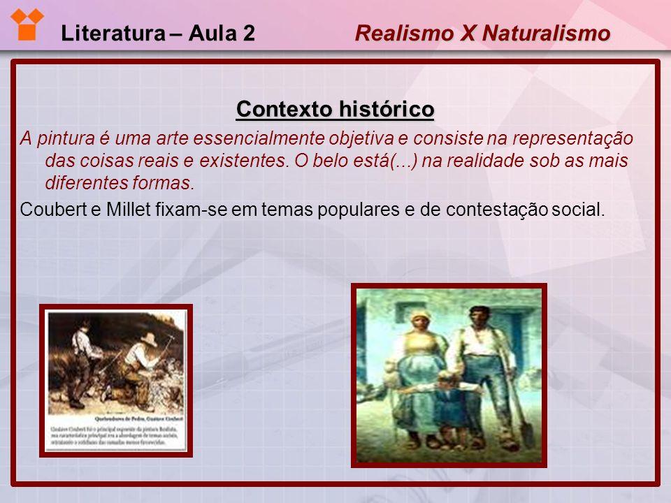 Realismo X Naturalismo Literatura – Aula 2 Realismo X Naturalismo CARACTERÍSTICAS COMUNS AO REALISMO E AO NATURALISMO Discurso prático sensato, racional; Visão da natureza: a natureza passa a ser focalizada em manifestação no comportamento humano.