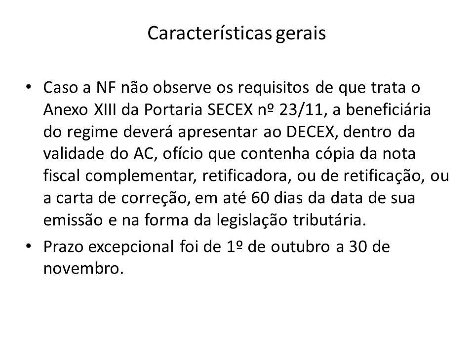 Caso a NF não observe os requisitos de que trata o Anexo XIII da Portaria SECEX nº 23/11, a beneficiária do regime deverá apresentar ao DECEX, dentro