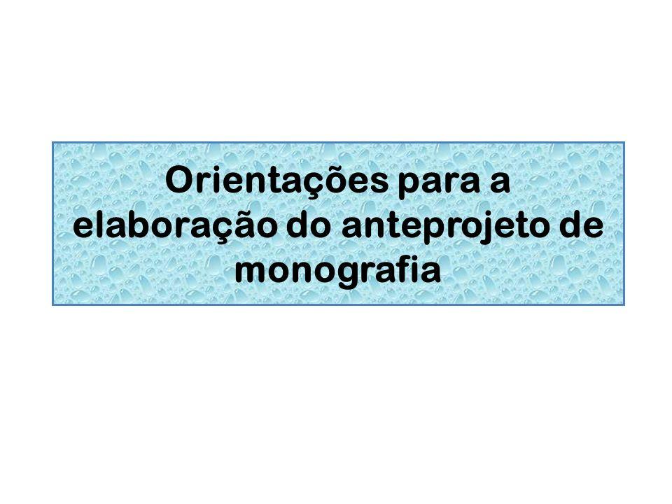 Orientações para a elaboração do anteprojeto de monografia
