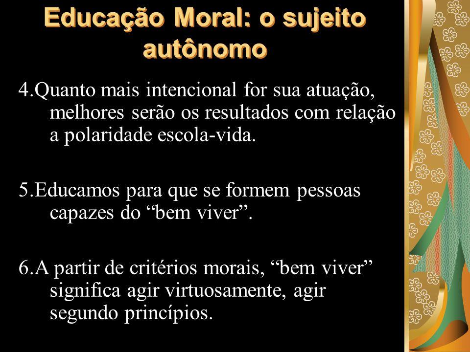 7.Tornar-se moral é assumir livremente regras que possibilitem o crescimento pessoal, entendendo-se pessoa como alguém que se integra no seu grupo.