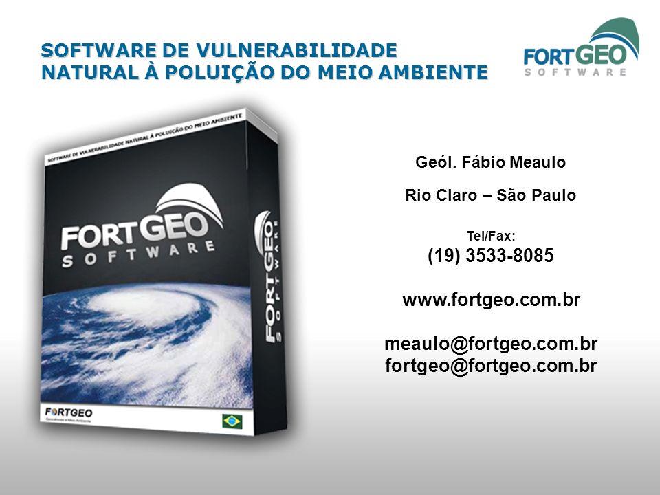 SOFTWARE DE VULNERABILIDADE NATURAL À POLUIÇÃO DO MEIO AMBIENTE Geól. Fábio Meaulo Rio Claro – São Paulo Tel/Fax: (19) 3533-8085 www.fortgeo.com.br me