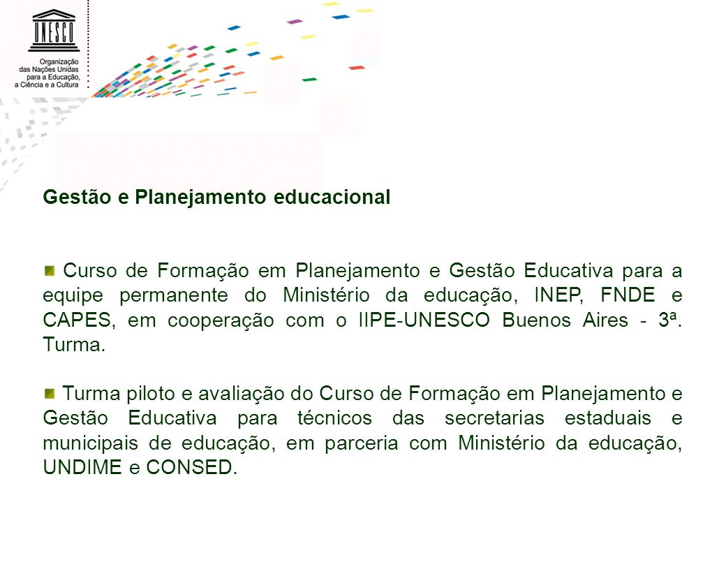 Gestão e Planejamento educacional Curso de Formação em Planejamento e Gestão Educativa para a equipe permanente do Ministério da educação, INEP, FNDE