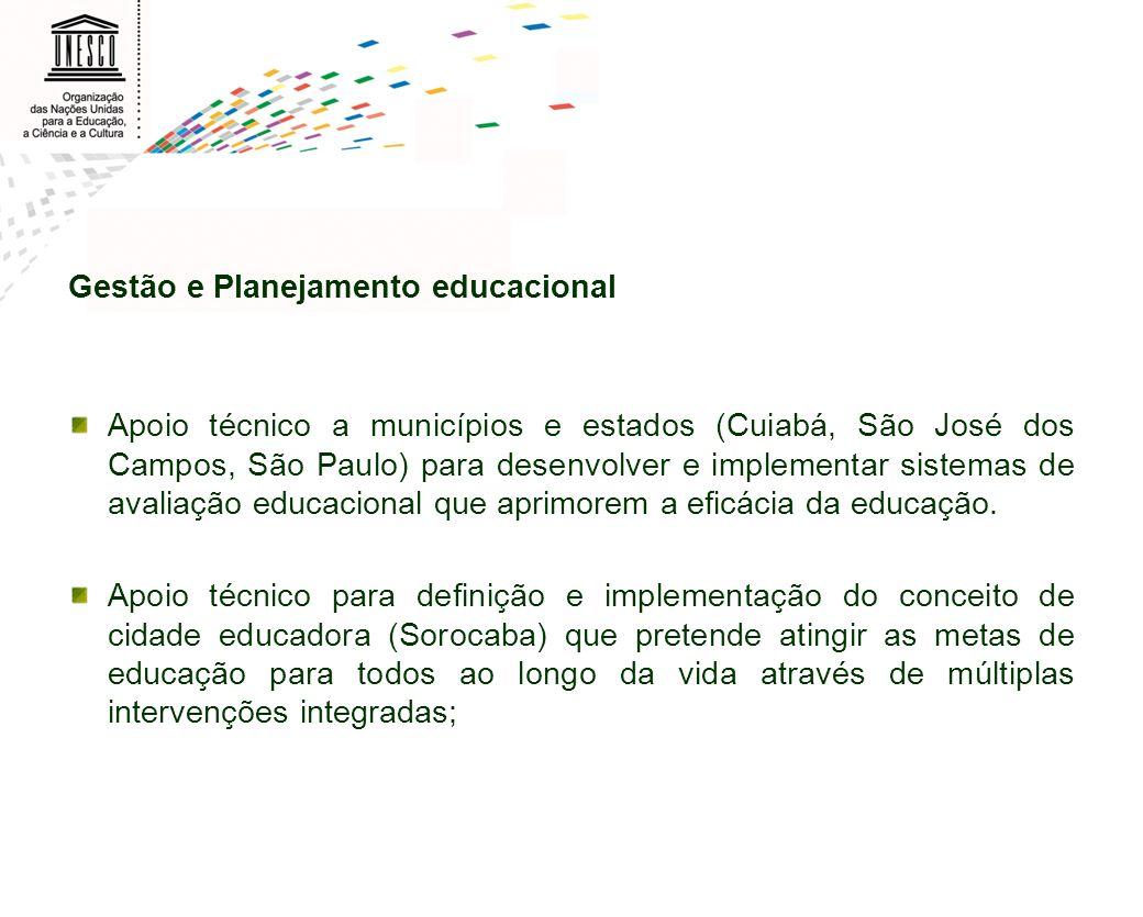 Gestão e Planejamento educacional Apoio técnico a municípios e estados (Cuiabá, São José dos Campos, São Paulo) para desenvolver e implementar sistema
