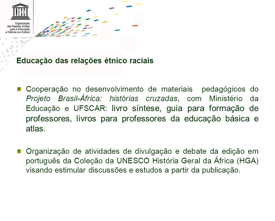 Educação das relações étnico raciais Cooperação no desenvolvimento de materiais pedagógicos do Projeto Brasil-África: histórias cruzadas, com Ministér