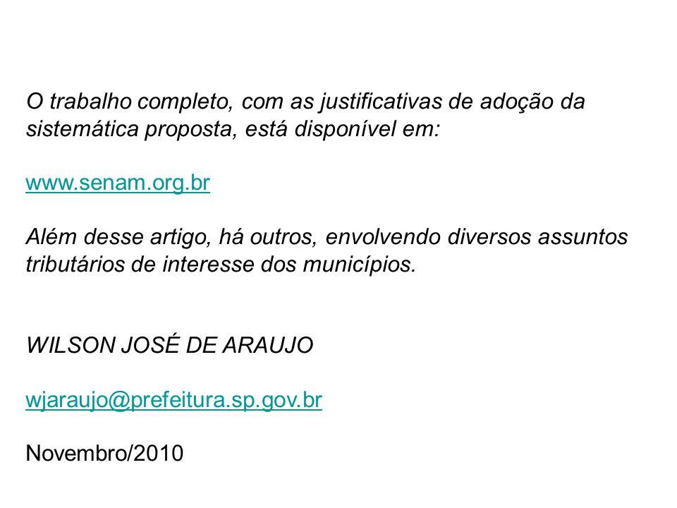 O trabalho completo, com as justificativas de adoção da sistemática proposta, está disponível em: www.senam.org.br Além desse artigo, há outros, envol