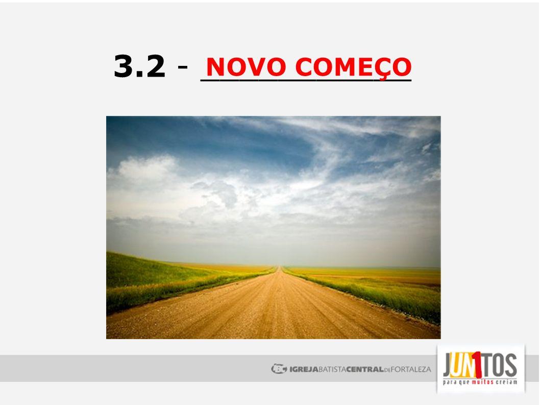 3.2 - ___________ NOVO COMEÇO