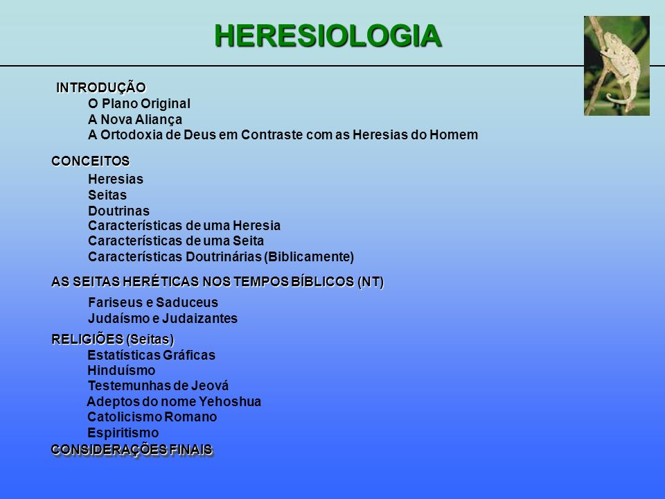 HERESIOLOGIA INTRODUÇÃO RELIGIÕES (Seitas) Estatísticas Gráficas Hinduísmo Testemunhas de Jeová Adeptos do nome Yehoshua Catolicismo Romano Espiritism