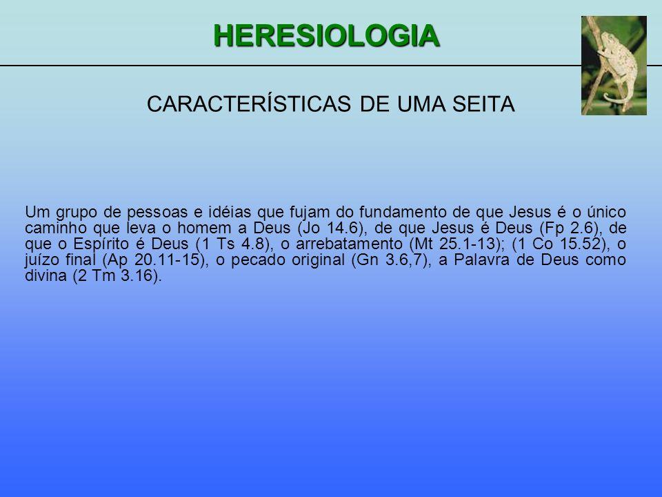 HERESIOLOGIA CARACTERÍSTICAS DOUTRINÁRIAS (BIBLICAMENTE) 1.Doutrina de Deus (At 1.42; 13.12); (Tt 2.10).