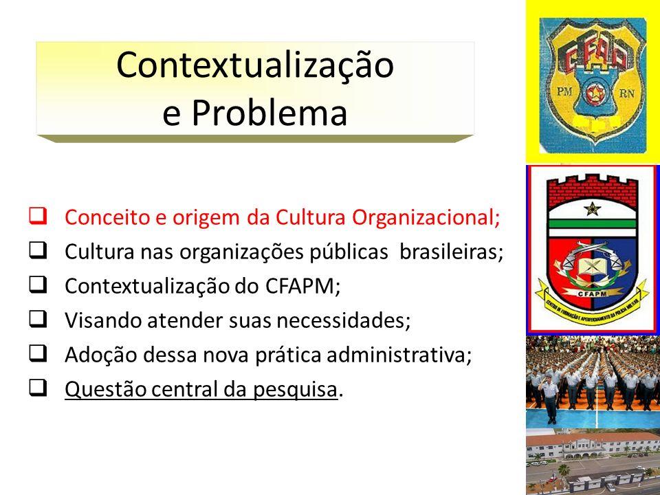 ORGANIZATIONAL CULTURE: A STUDY FROM THE REALITY OF TRAINING CENTRE AND IMPROVEMENT OF MILITARY POLICE OF RIO GRANDE DO NORTE Jurandir Andrade da Costa, Esp.