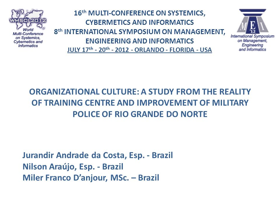 ORGANIZATIONAL CULTURE: A STUDY FROM THE REALITY OF TRAINING CENTRE AND IMPROVEMENT OF MILITARY POLICE OF RIO GRANDE DO NORTE Jurandir Andrade da Cost