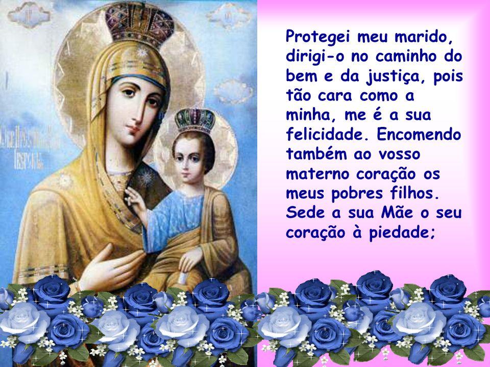 Ensinai-me a honrar meu marido, como Vós honrastes a São José, e como a Igreja honra a Jesus Cristo, que ele ache em mim a esposa segundo o seu coraçã