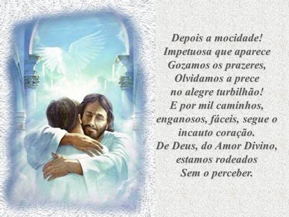 E nós pobres crianças pequeninas Que sabemos de Deus e seu amor? Nossas mentes inocentes limitadas Ensaiam preces ensinadas Enquanto a alma comovida N