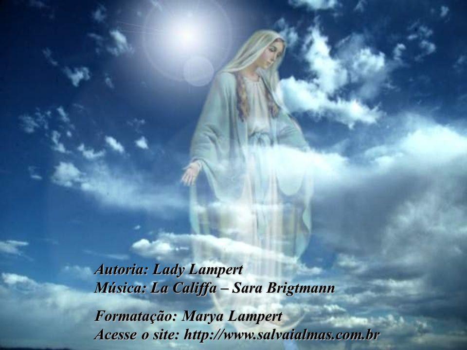Autoria: Lady Lampert Música: La Califfa – Sara Brigtmann Formatação: Marya Lampert Acesse o site: http://www.salvaialmas.com.br