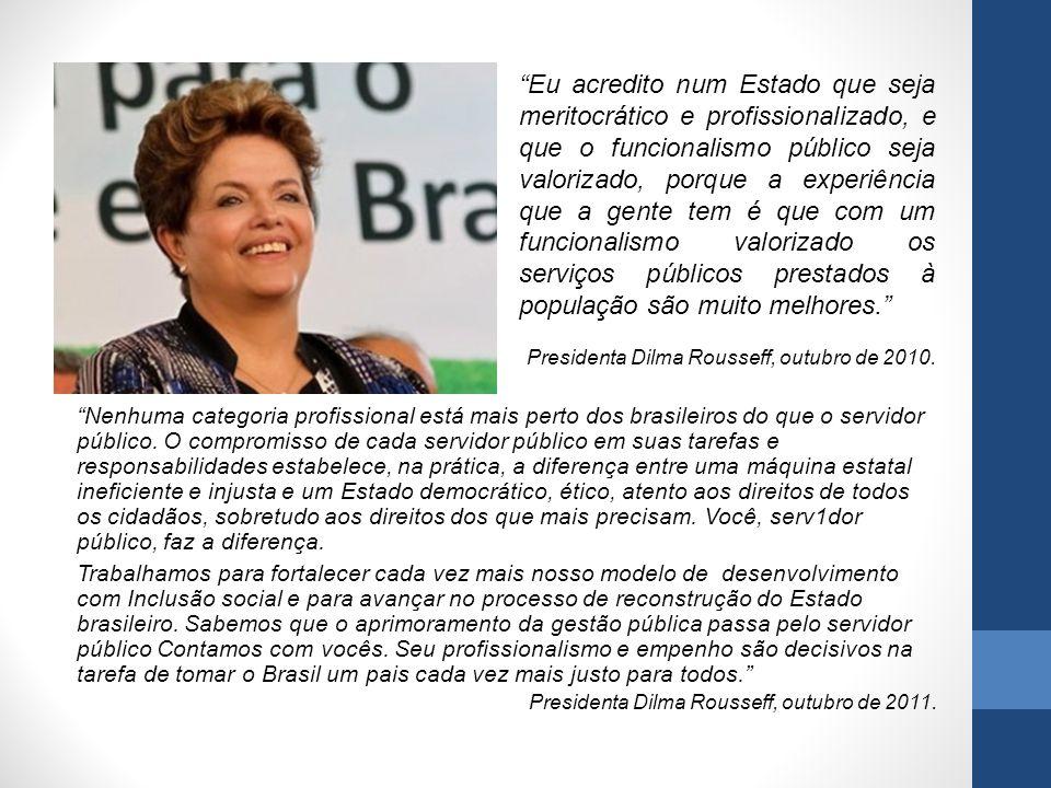 Nenhuma categoria profissional está mais perto dos brasileiros do que o servidor público. O compromisso de cada servidor público em suas tarefas e res