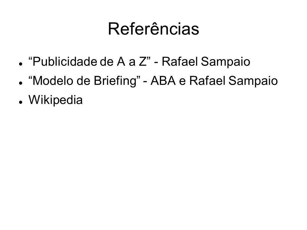 Referências Publicidade de A a Z - Rafael Sampaio Modelo de Briefing - ABA e Rafael Sampaio Wikipedia