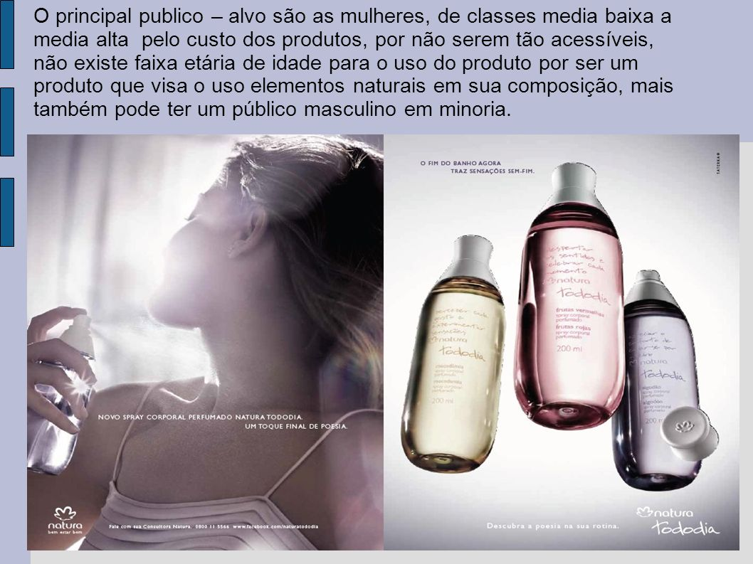 Os meios de mídia da campanha são os vídeos comerciais, que são compostos pela ideia de implantar a poesia para descrever o produto e seus sentidos e as sensação do dia a dia e do produto.
