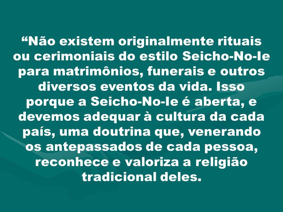 Não existem originalmente rituais ou cerimoniais do estilo Seicho-No-Ie para matrimônios, funerais e outros diversos eventos da vida. Isso porque a Se