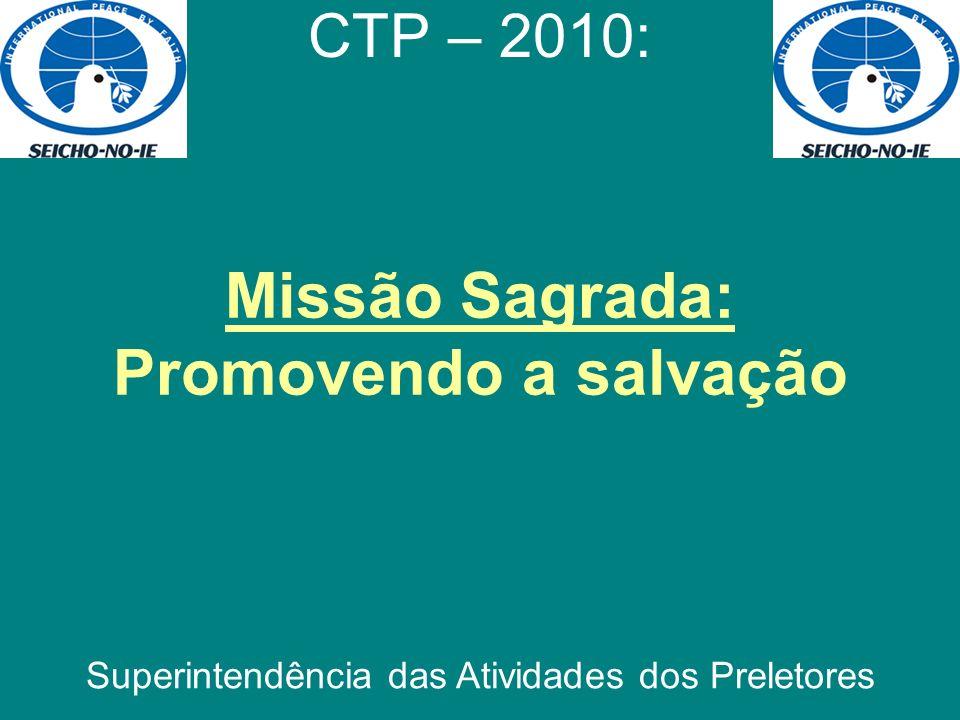 Missão Sagrada: Promovendo a salvação CTP – 2010: Superintendência das Atividades dos Preletores