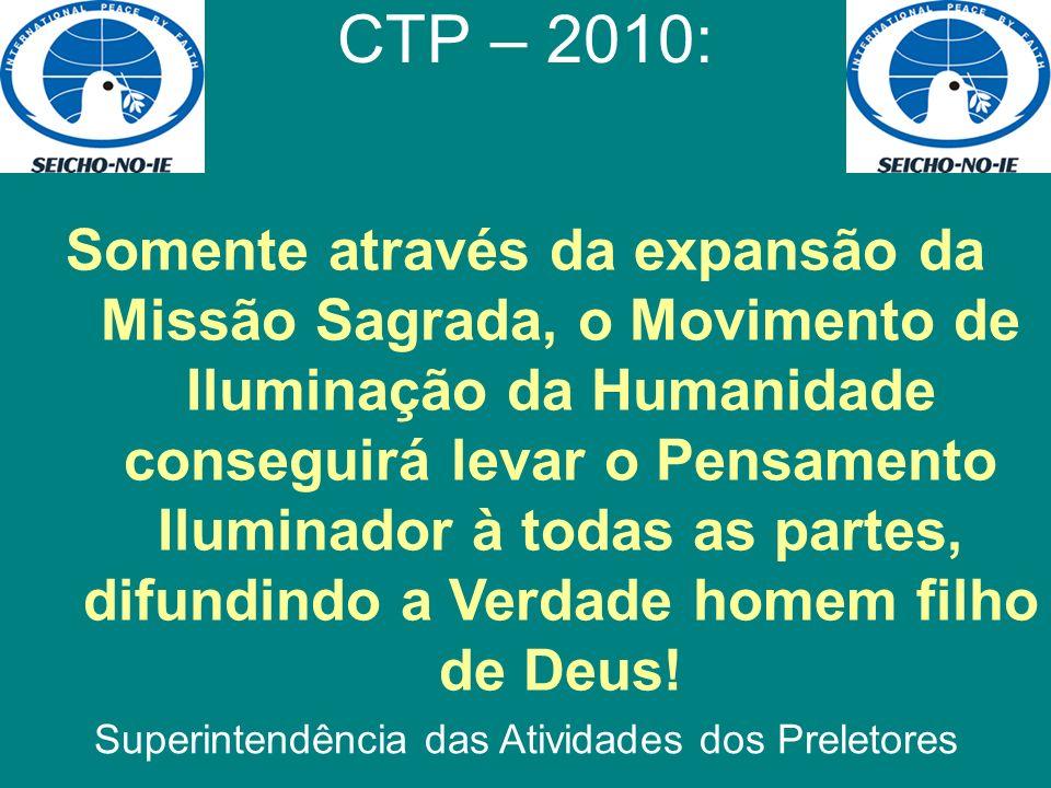 CTP – 2010: Superintendência das Atividades dos Preletores Somente através da expansão da Missão Sagrada, o Movimento de Iluminação da Humanidade cons