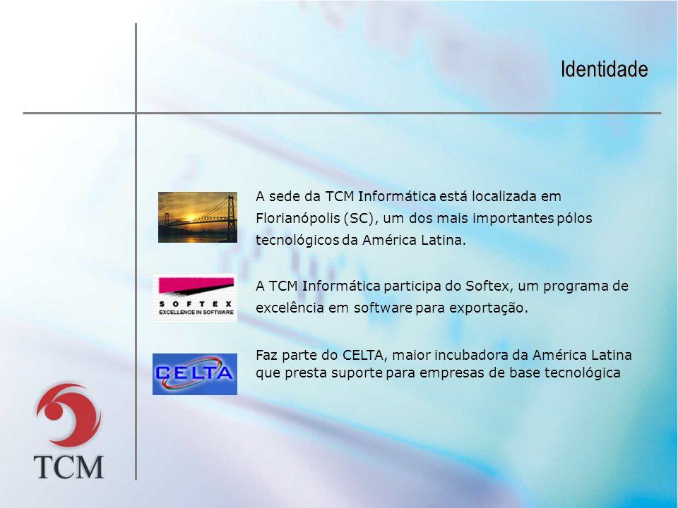 A sede da TCM Informática está localizada em Florianópolis (SC), um dos mais importantes pólos tecnológicos da América Latina. Identidade A TCM Inform
