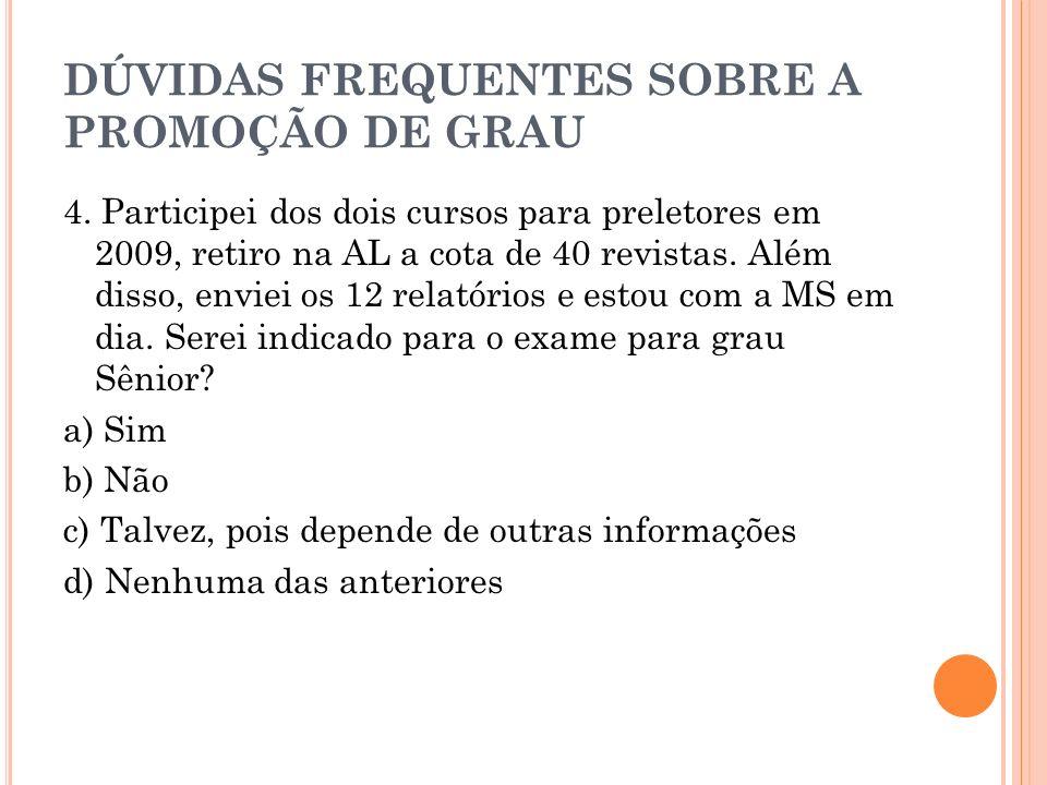 DÚVIDAS FREQUENTES SOBRE A PROMOÇÃO DE GRAU 5.