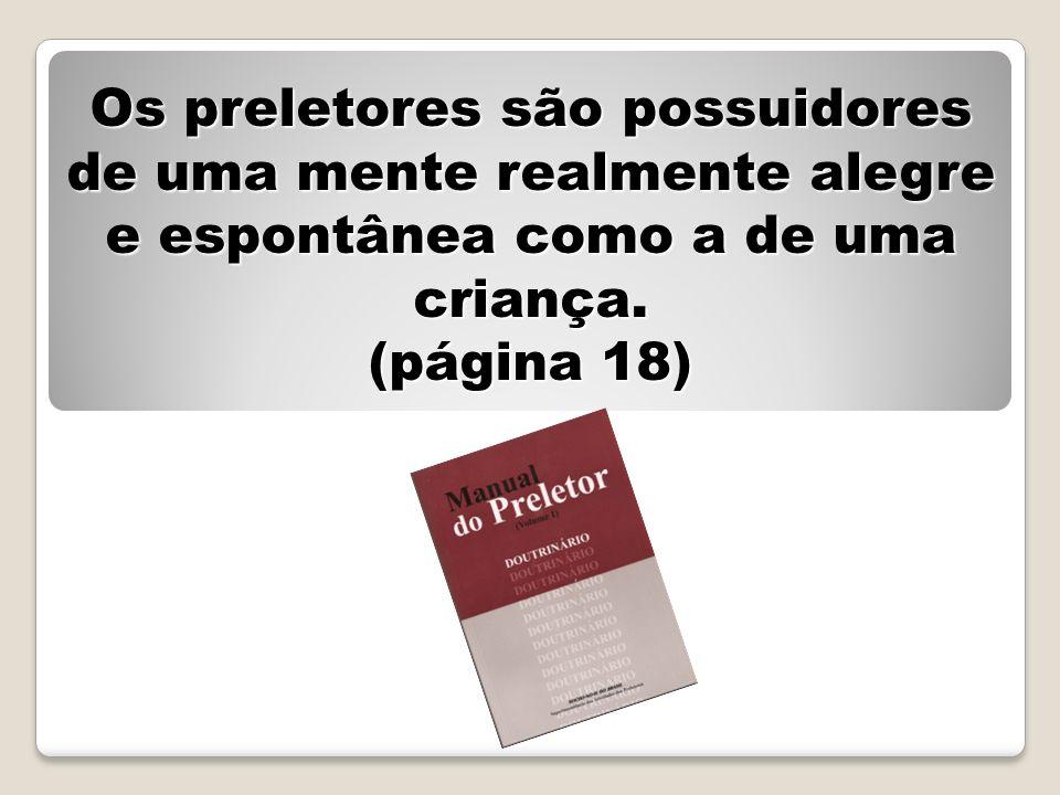 Os preletores são possuidores de uma mente realmente alegre e espontânea como a de uma criança. (página 18)