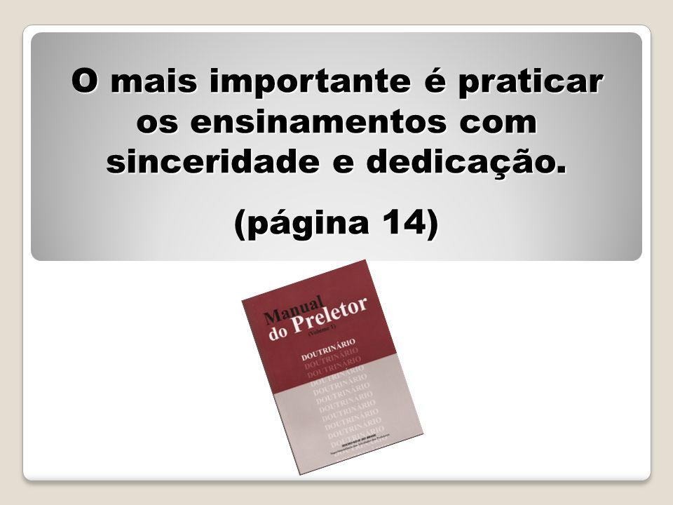 O mais importante é praticar os ensinamentos com sinceridade e dedicação. (página 14)