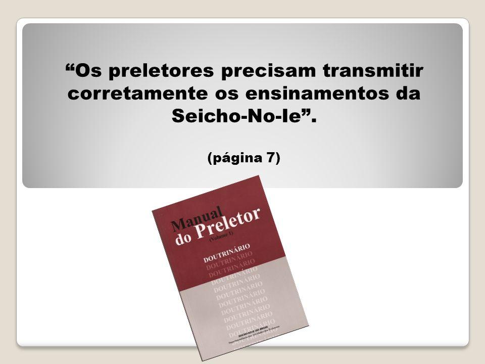 Os preletores precisam transmitir corretamente os ensinamentos da Seicho-No-Ie. (página 7)