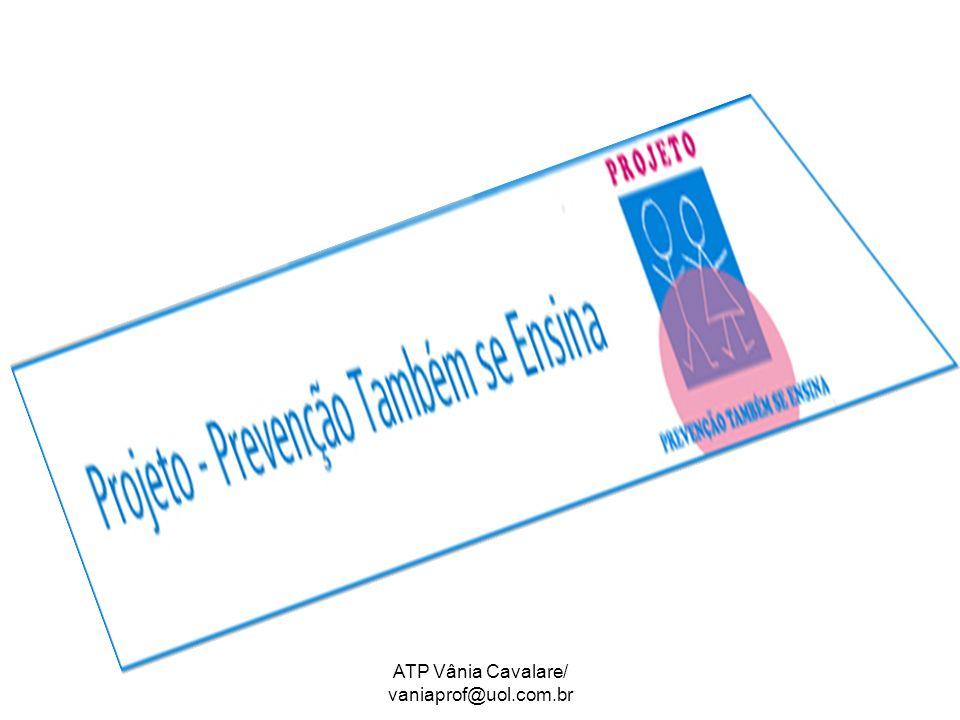 ATP Vânia Cavalare/ vaniaprof@uol.com.br