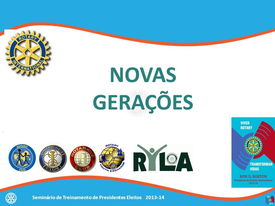 Seminário de Treinamento de Presidentes Eleitos 2013-14 NOVAS GERAÇÕES
