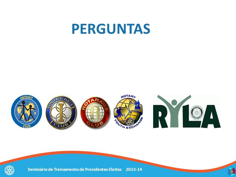 Seminário de Treinamento de Presidentes Eleitos 2013-14 PERGUNTAS