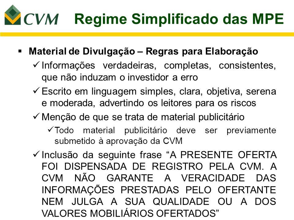 Regime Simplificado das MPE Material de Divulgação – Regras para Elaboração Informações verdadeiras, completas, consistentes, que não induzam o invest