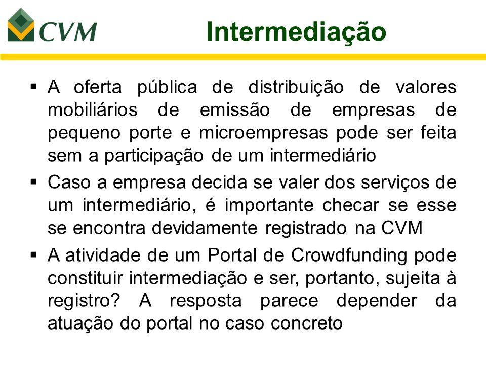 Intermediação A oferta pública de distribuição de valores mobiliários de emissão de empresas de pequeno porte e microempresas pode ser feita sem a par