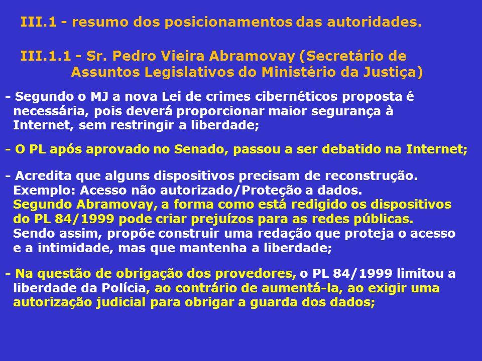 III.1 - resumo dos posicionamentos das autoridades. III.1.1 - Sr. Pedro Vieira Abramovay (Secretário de Assuntos Legislativos do Ministério da Justiça