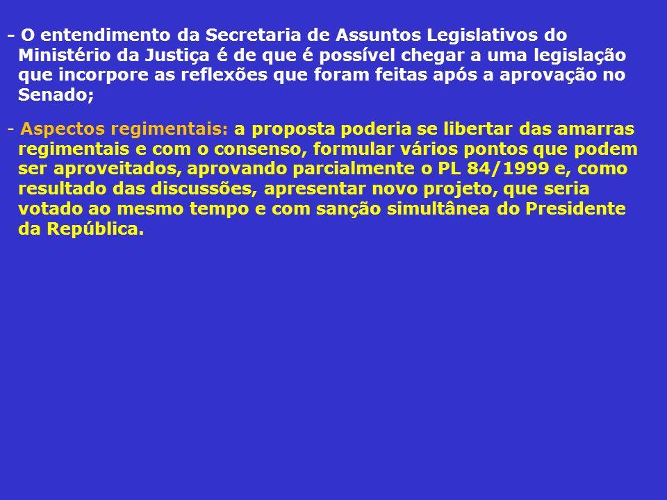 - O entendimento da Secretaria de Assuntos Legislativos do Ministério da Justiça é de que é possível chegar a uma legislação que incorpore as reflexõe