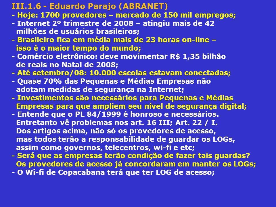 III.1.6 - Eduardo Parajo (ABRANET) - Hoje: 1700 provedores – mercado de 150 mil empregos; - Internet 2º trimestre de 2008 – atingiu mais de 42 milhões