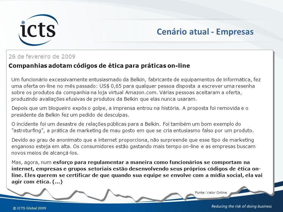 © ICTS Global 2009 Fonte: Valor Online Um funcionário excessivamente entusiasmado da Belkin, fabricante de equipamentos de informática, fez uma oferta