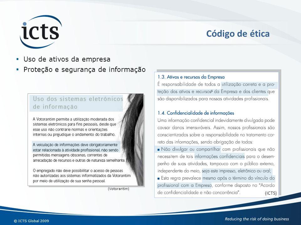 © ICTS Global 2009 Código de ética Uso de ativos da empresa Proteção e segurança de informação (ICTS) (Votorantim)