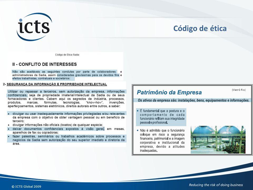 © ICTS Global 2009 Código de ética (Metrô Rio)