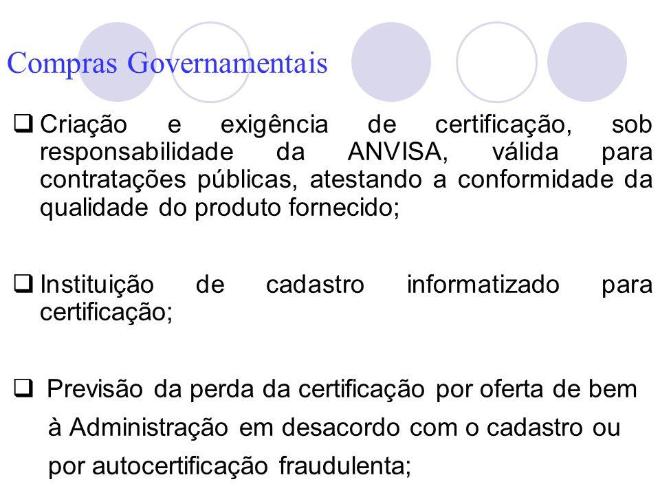 Criação e exigência de certificação, sob responsabilidade da ANVISA, válida para contratações públicas, atestando a conformidade da qualidade do produ