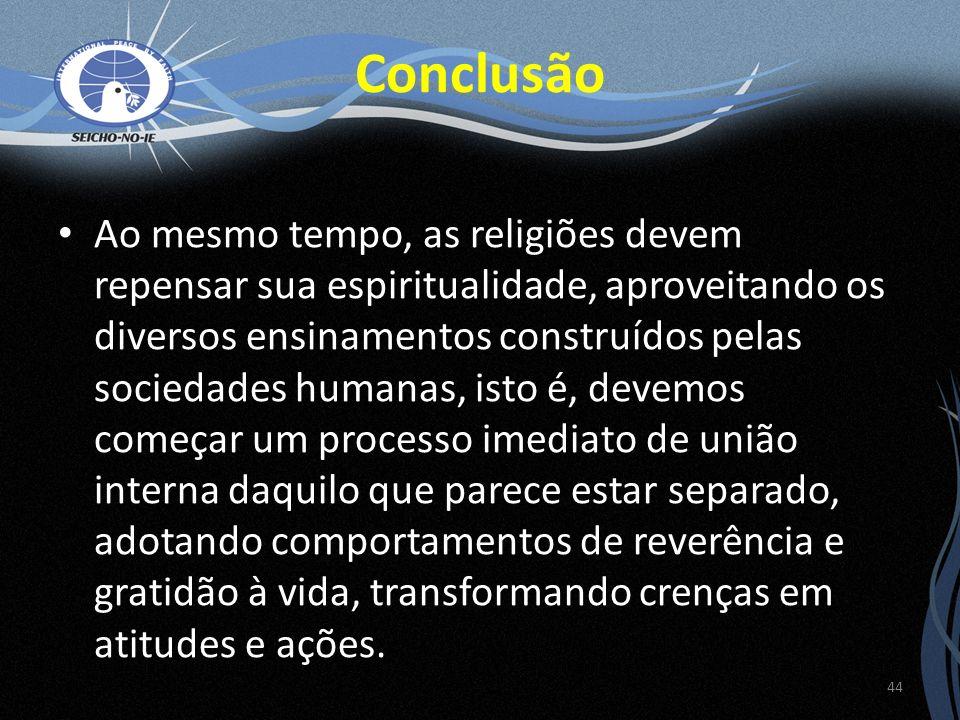 Ao mesmo tempo, as religiões devem repensar sua espiritualidade, aproveitando os diversos ensinamentos construídos pelas sociedades humanas, isto é, d