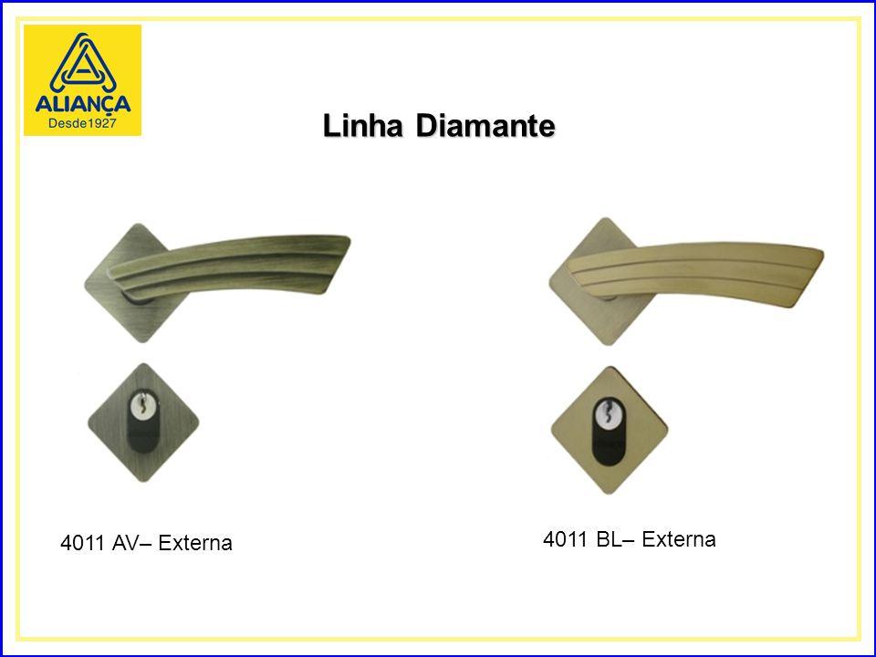 Linha Diamante 4011 AV– Externa 4011 BL– Externa